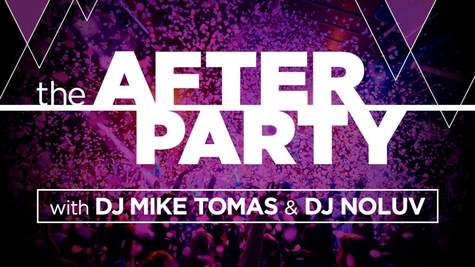 The After Party with DJ Mike Tomas & DJ NoLuv